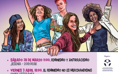 Feminismo y antirracismo; el feminismo no es merchandising; emociones y dependencia; tuppersex educativo. Encuentros de marzo a junio 2020.
